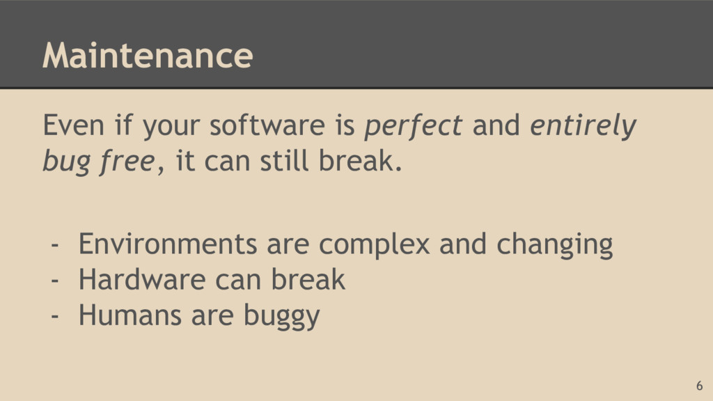 Maintenance Even if your software is perfect an...