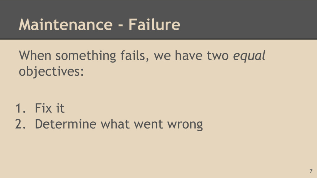 Maintenance - Failure When something fails, we ...