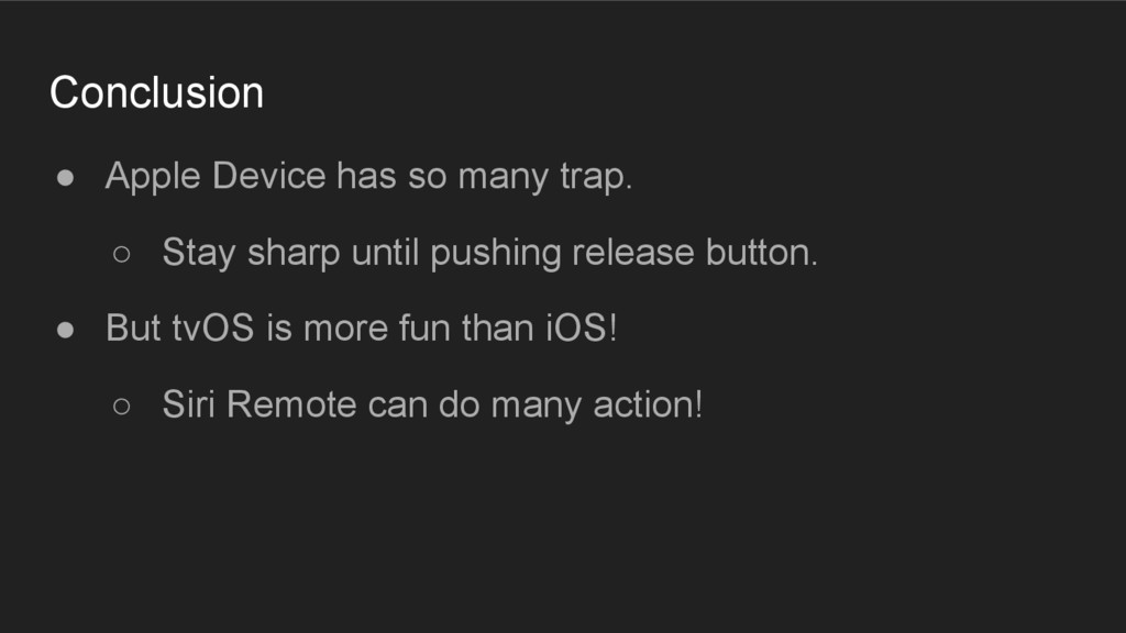 Conclusion ● Apple Device has so many trap. ○ S...