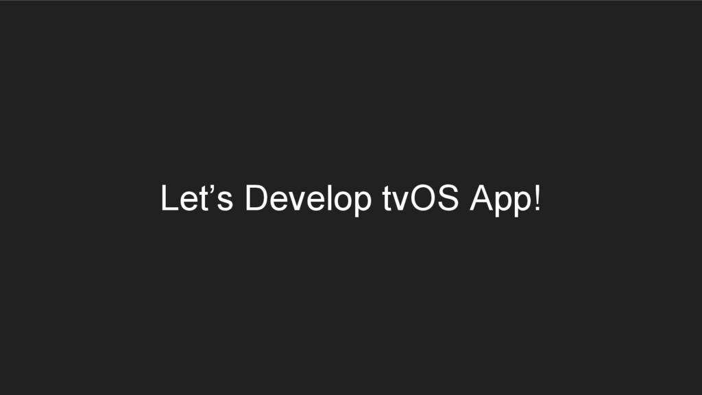 Let's Develop tvOS App!