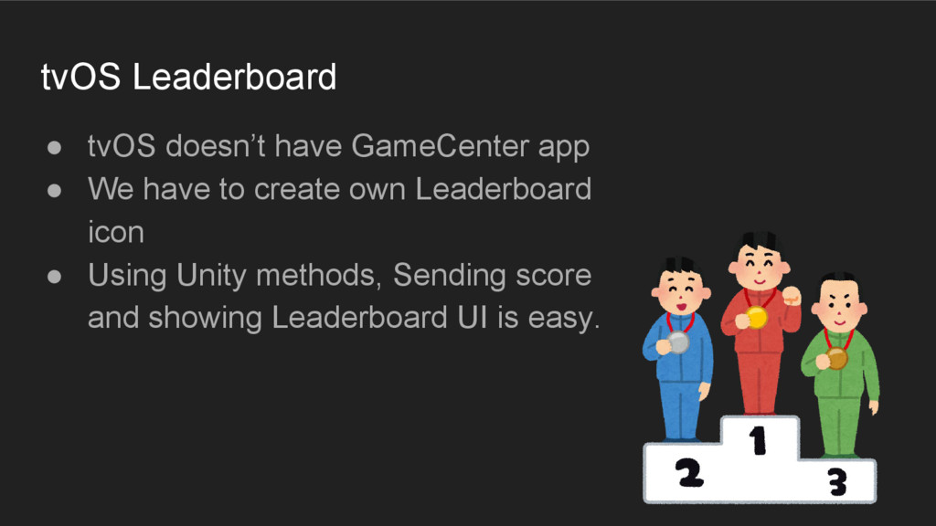 tvOS Leaderboard ● tvOS doesn't have GameCenter...