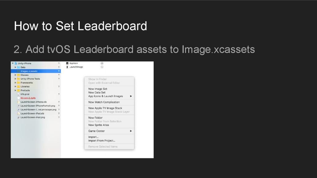 How to Set Leaderboard 2. Add tvOS Leaderboard ...
