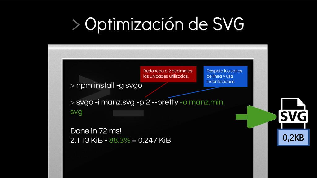 > Optimización de SVG > npm install -g svgo > s...