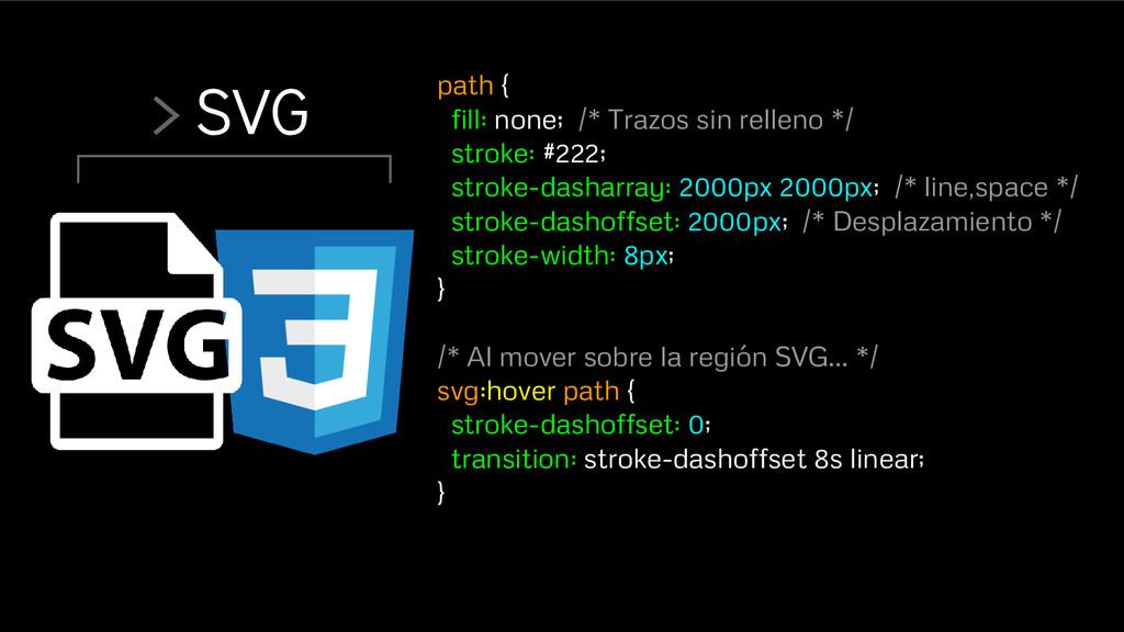 > SVG path { fill: none; /* Trazos sin relleno ...