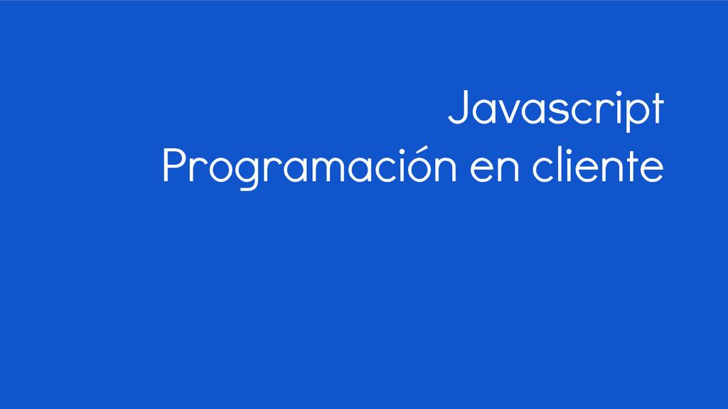 Javascript Programación en cliente
