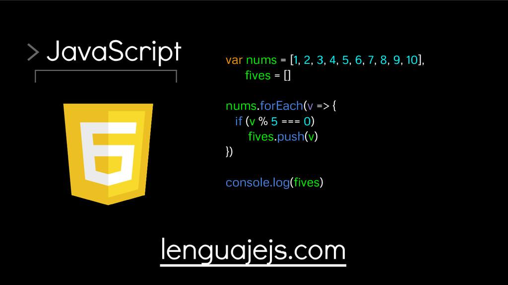 > JavaScript var nums = [1, 2, 3, 4, 5, 6, 7, 8...