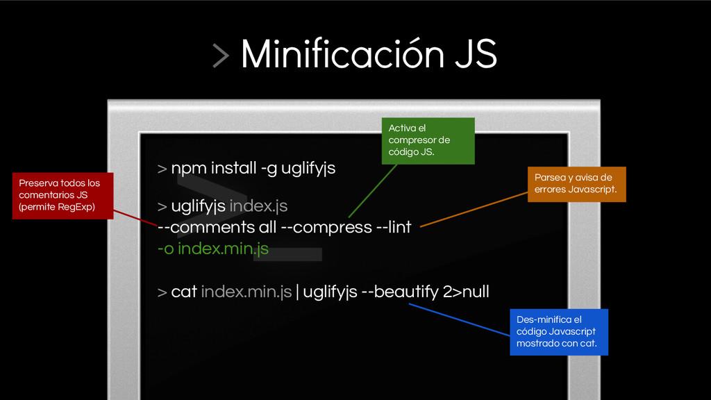> npm install -g uglifyjs > uglifyjs index.js -...