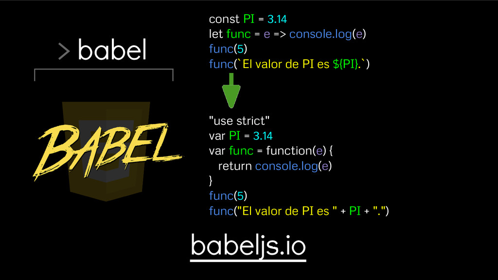 > babel const PI = 3.14 let func = e => console...