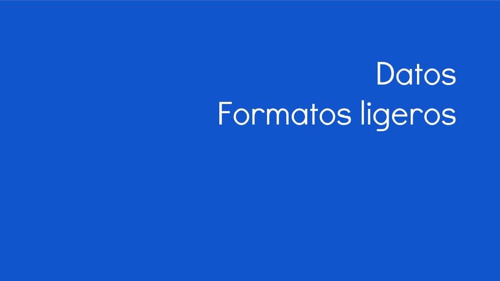 Datos Formatos ligeros