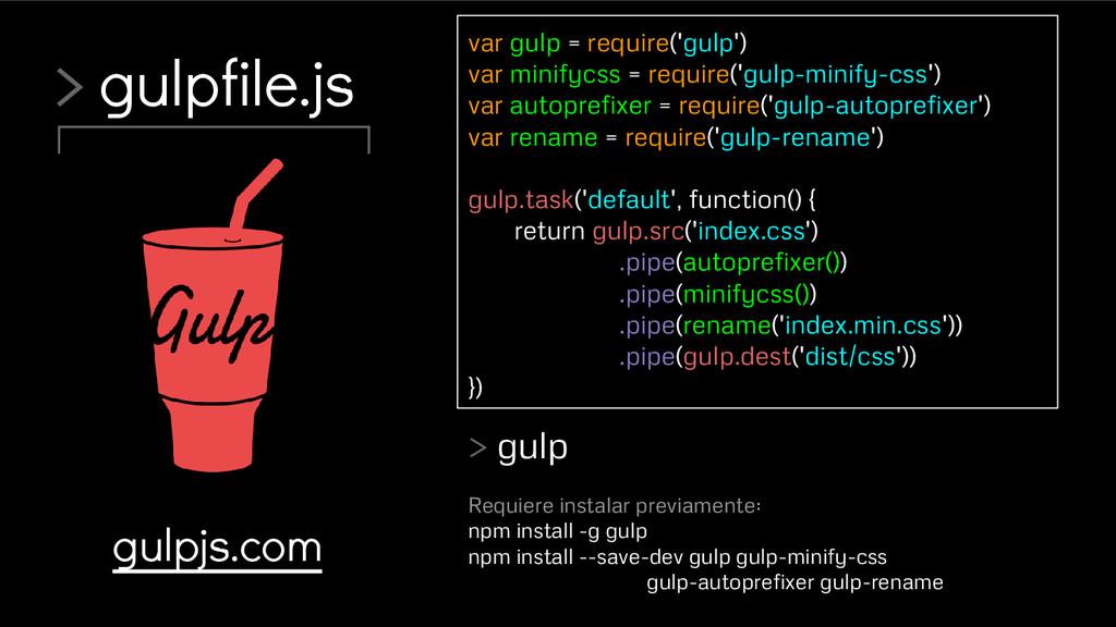 > gulpfile.js gulpjs.com var gulp = require('gu...