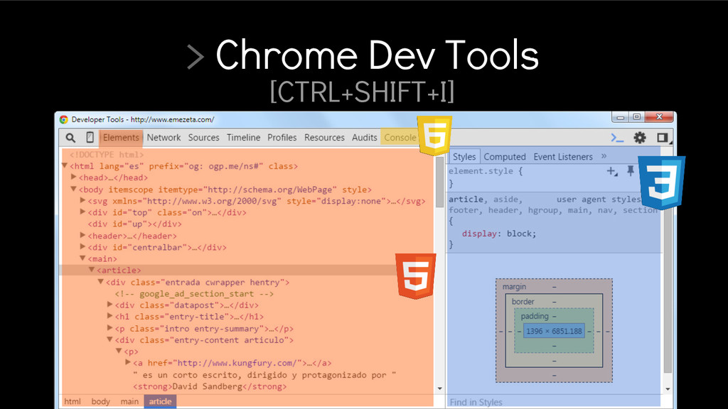 > Chrome Dev Tools [CTRL+SHIFT+I]