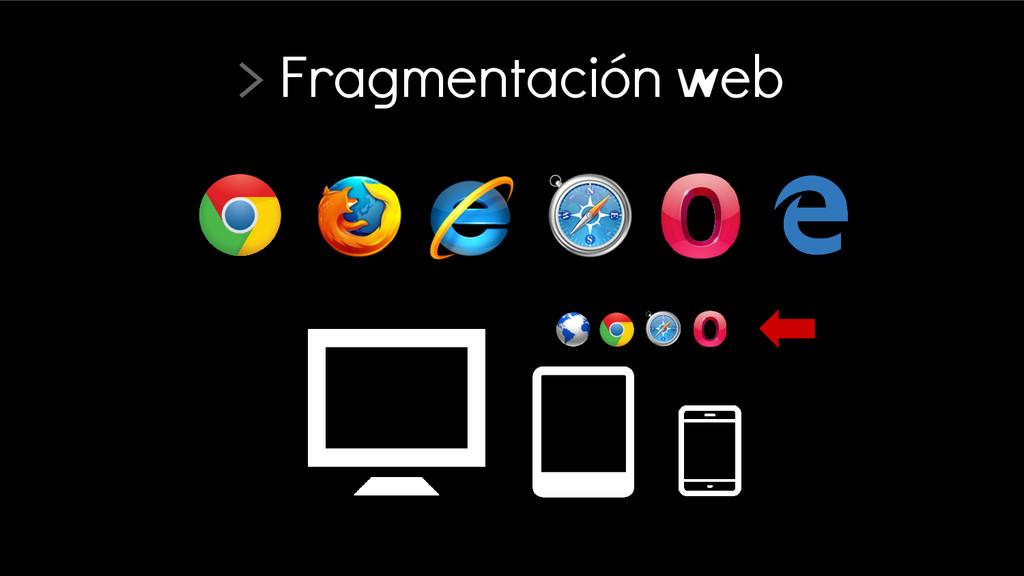 > Fragmentación web