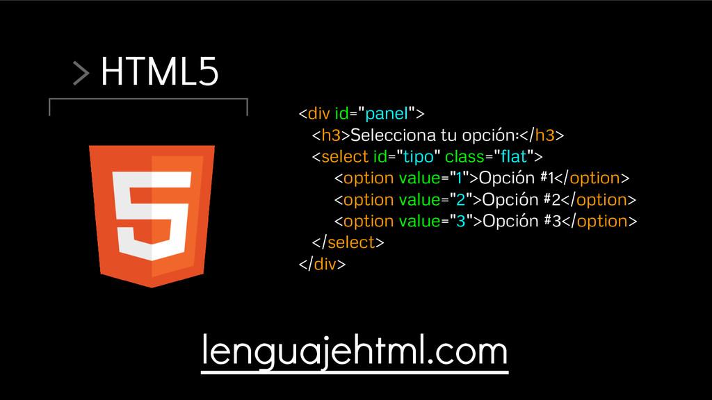 "> HTML5 <div id=""panel""> <h3>Selecciona tu opci..."