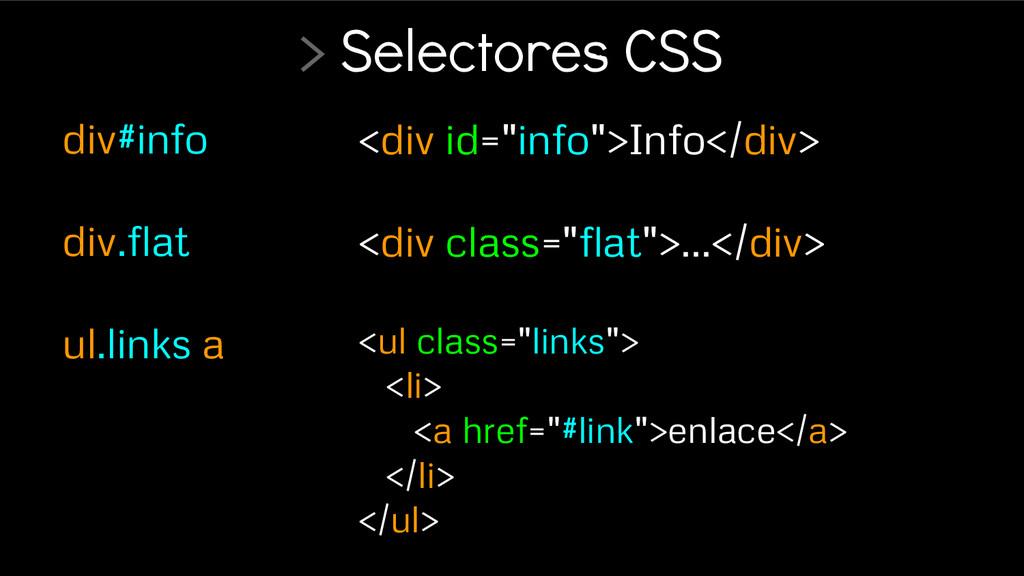 > Selectores CSS div#info div.flat ul.links a <...