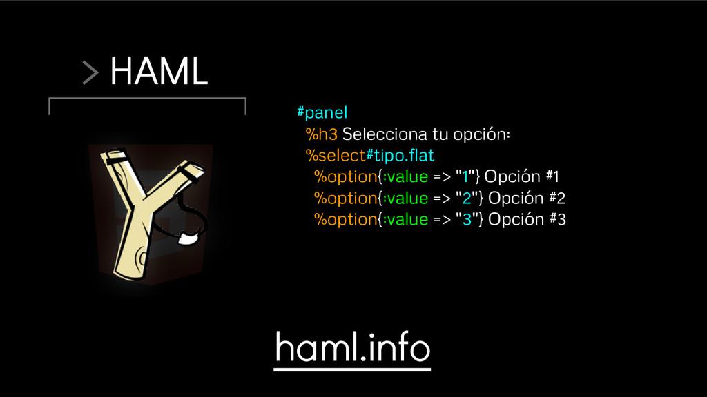 > HAML #panel %h3 Selecciona tu opción: %select...
