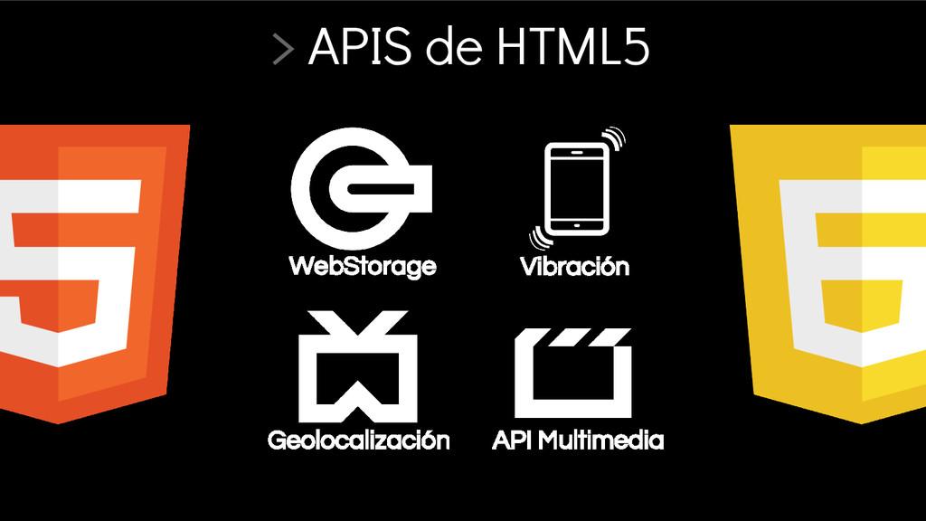 > APIS de HTML5 WebStorage API Multimedia Geolo...