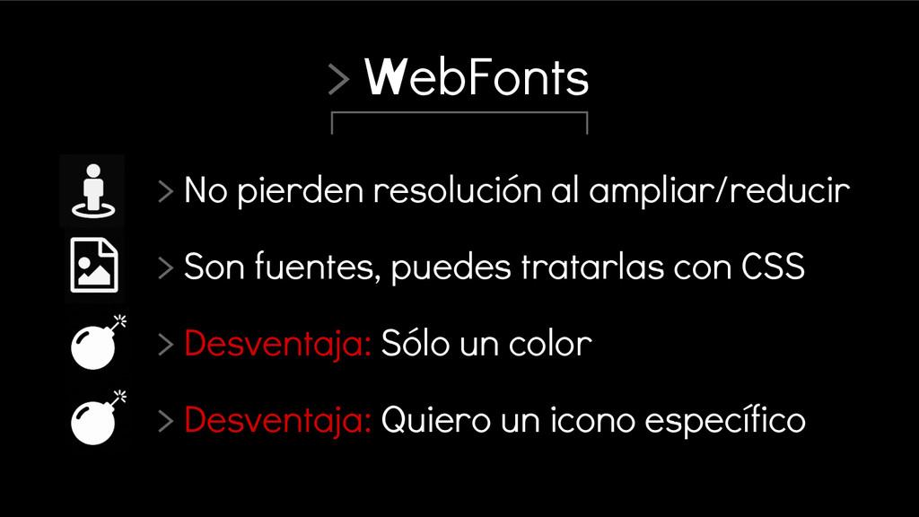 > WebFonts > No pierden resolución al ampliar/r...