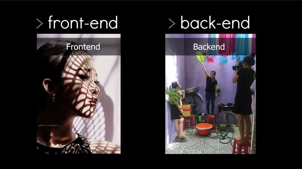 > front-end > back-end