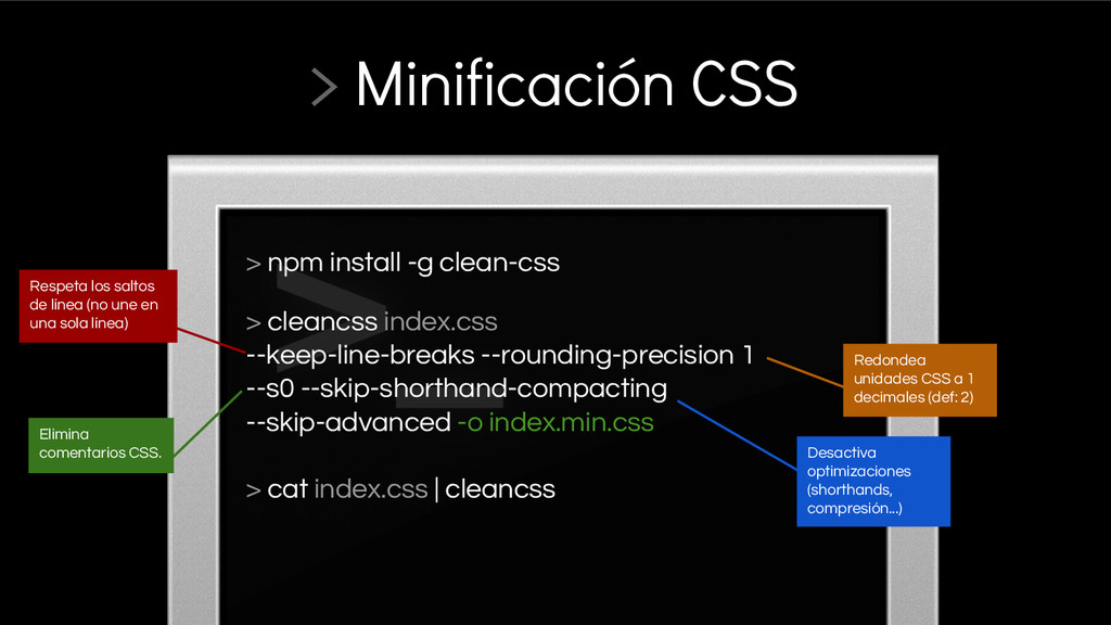> npm install -g clean-css > cleancss index.css...