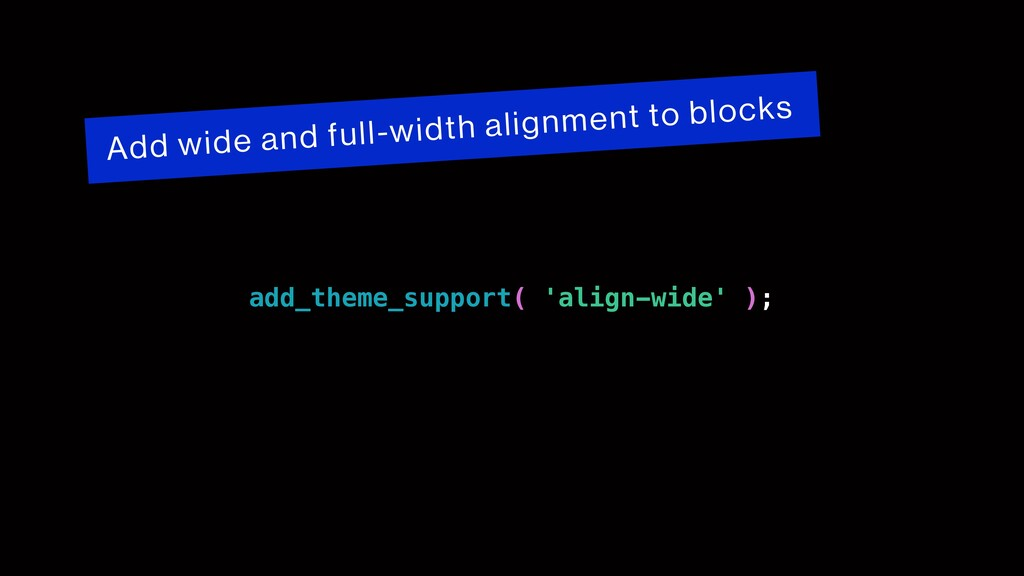 Add wide and full-width alignment to blocks add...