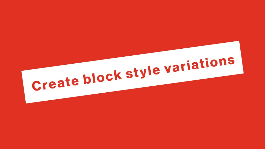 Create block style variations
