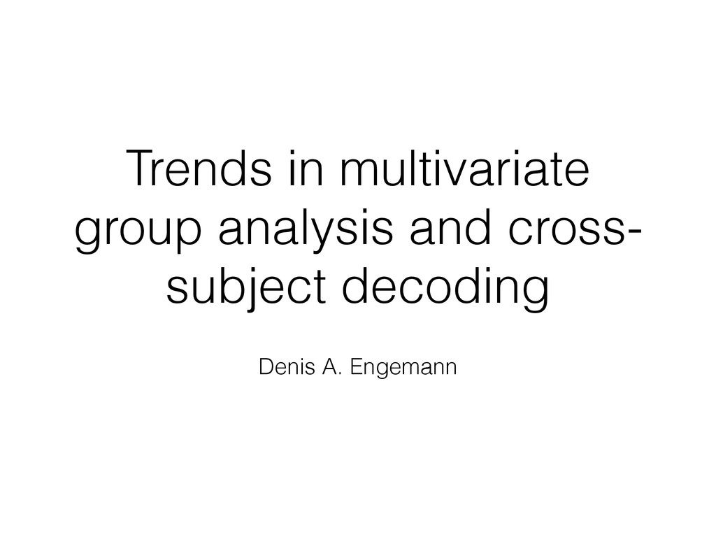 Trends in multivariate group analysis and cross...