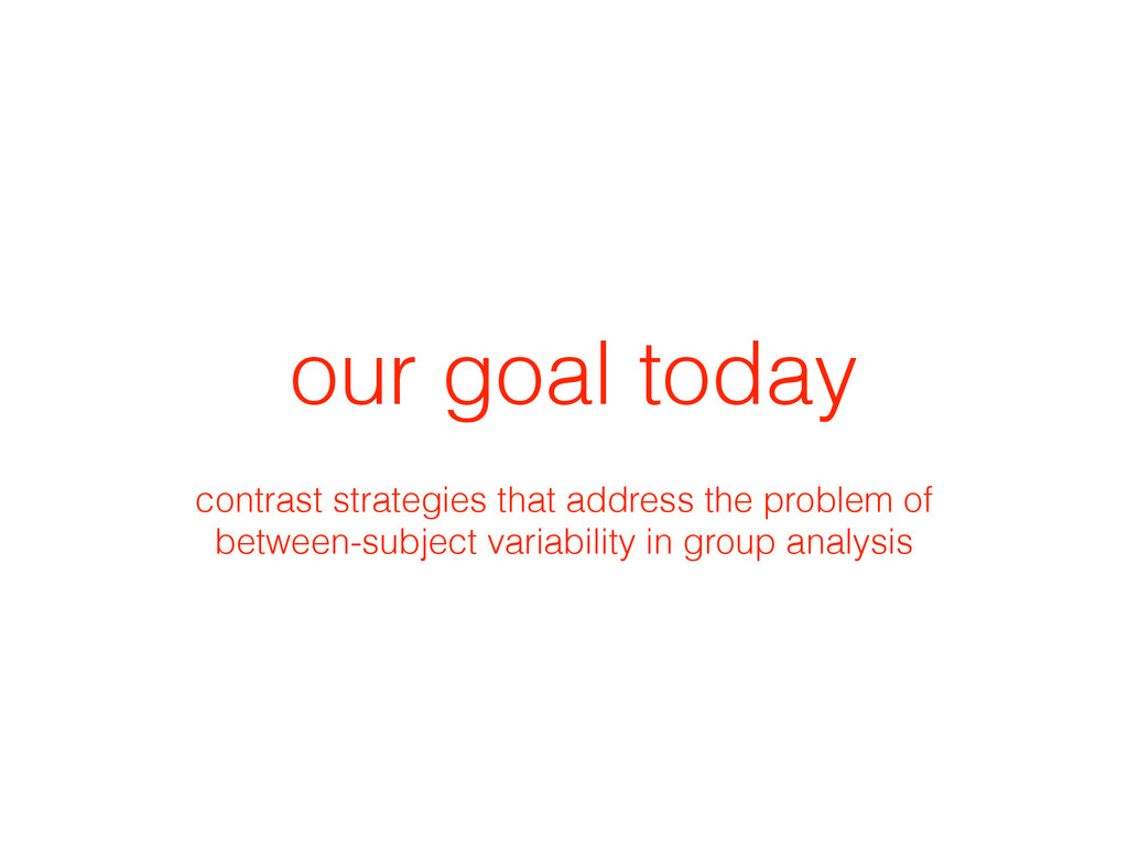 our goal today contrast strategies that address...