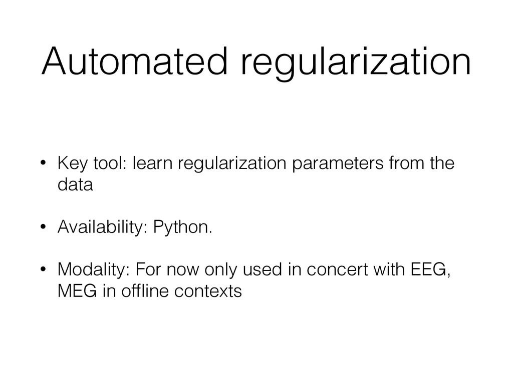 Automated regularization • Key tool: learn regu...