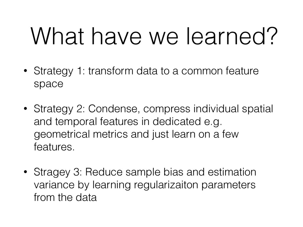 What have we learned? • Strategy 1: transform d...