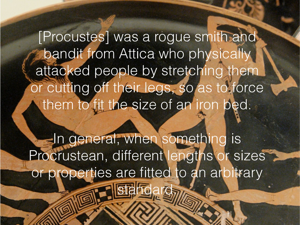 [Procustes] was a rogue smith and bandit from A...