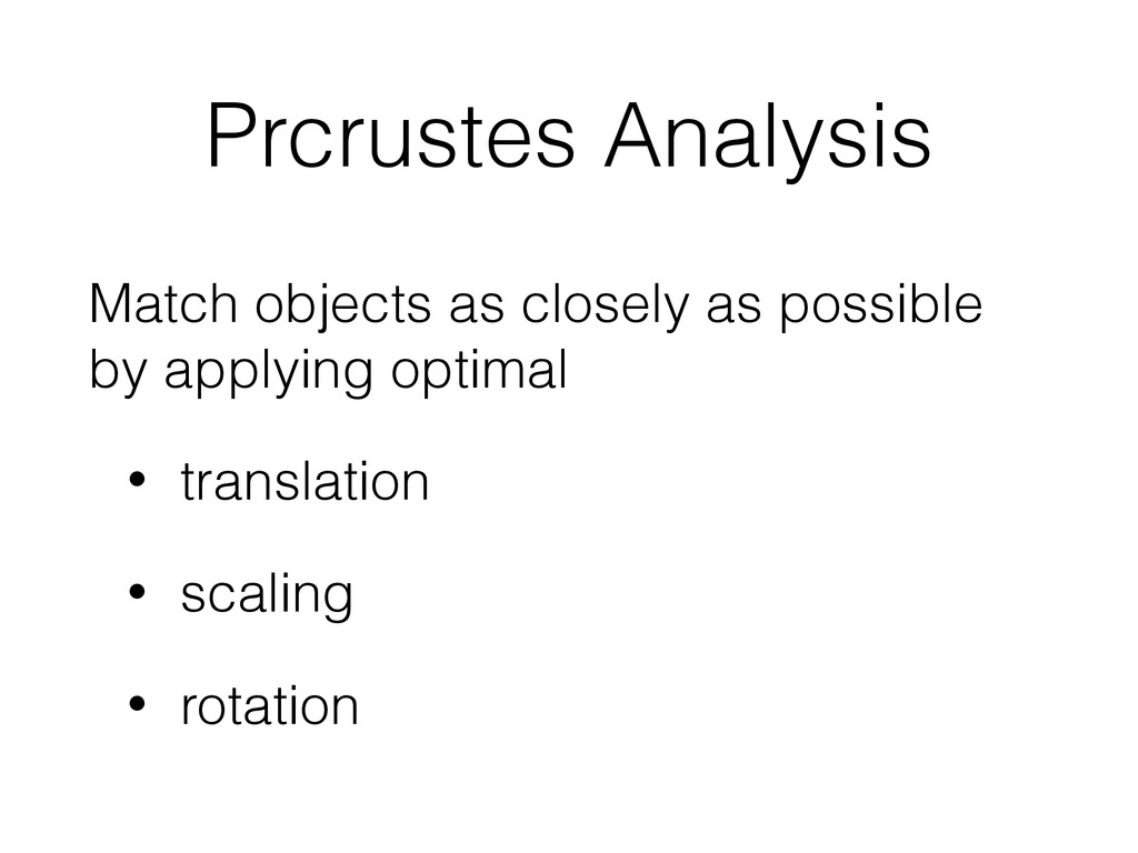 Prcrustes Analysis Match objects as closely as ...