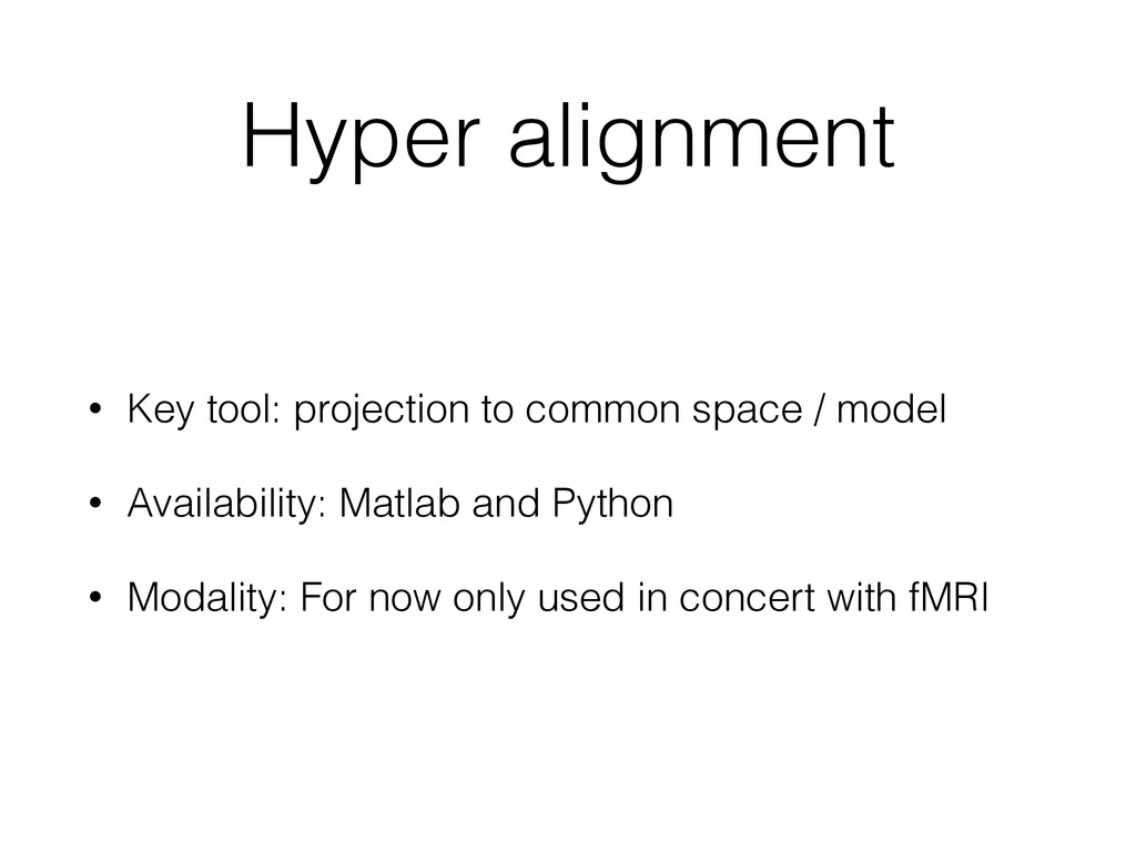 Hyper alignment • Key tool: projection to commo...