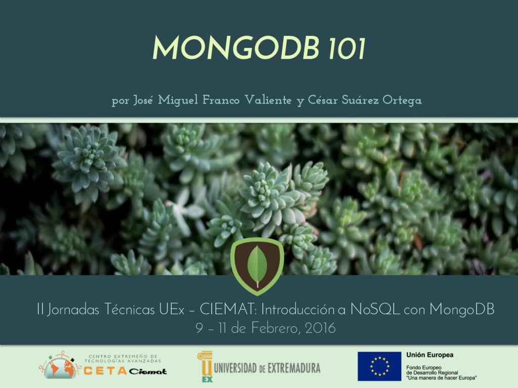 MONGODB 101 por José Miguel Franco Valiente y C...