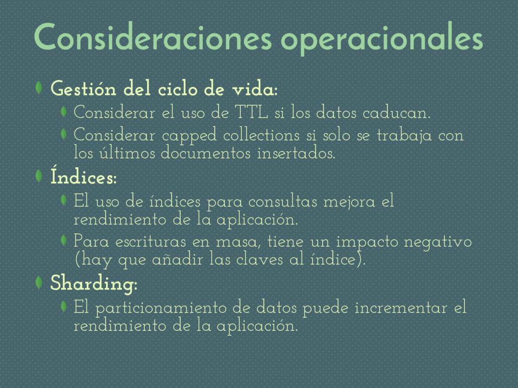 Consideraciones operacionales Gestión del ciclo...