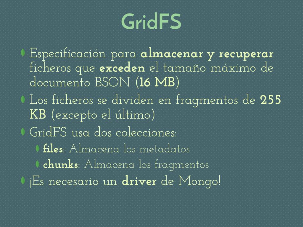 GridFS Especificación para almacenar y recupera...
