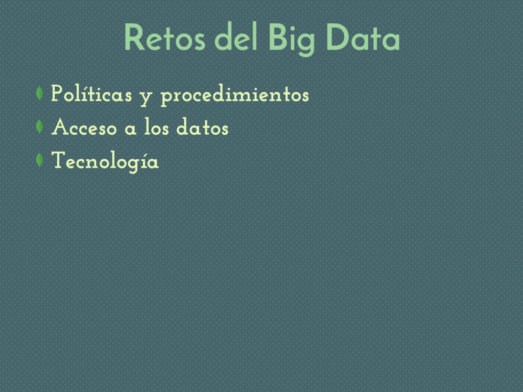 Retos del Big Data Políticas y procedimientos A...