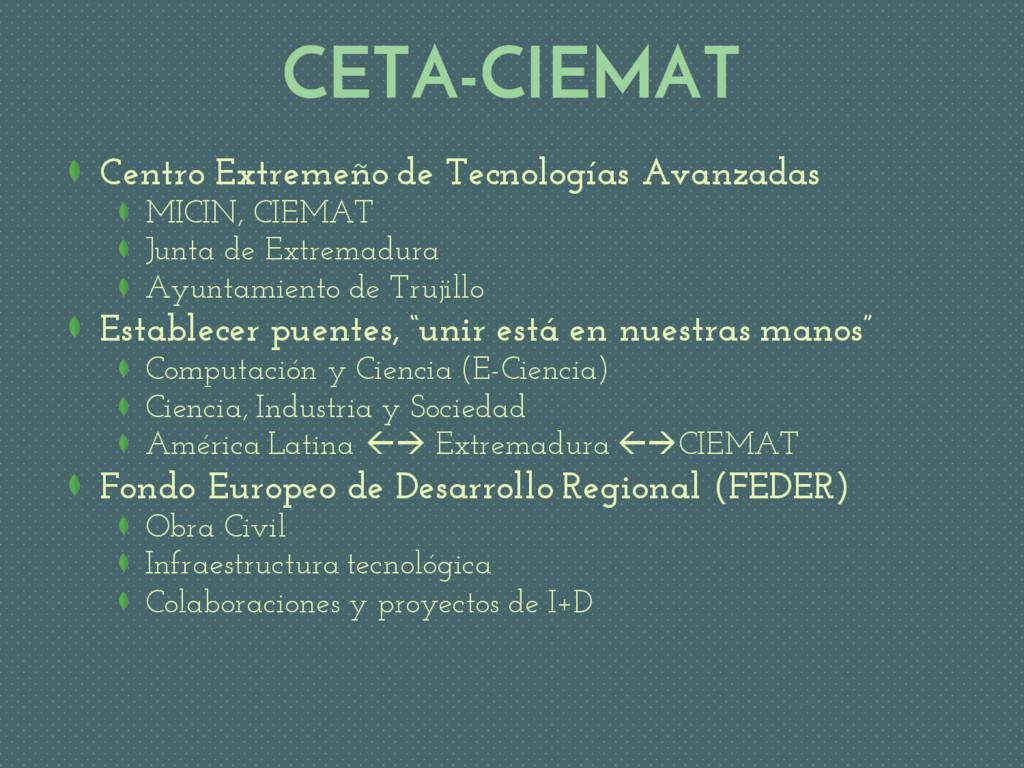 CETA-CIEMAT Centro Extremeño de Tecnologías Ava...