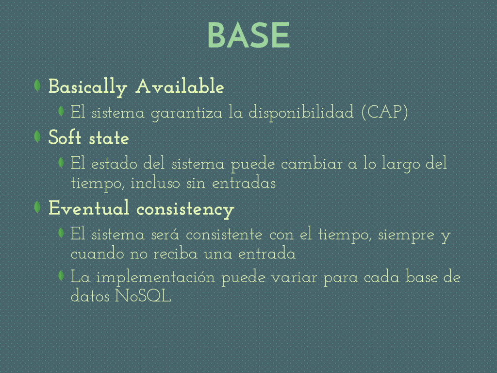 BASE Basically Available El sistema garantiza l...