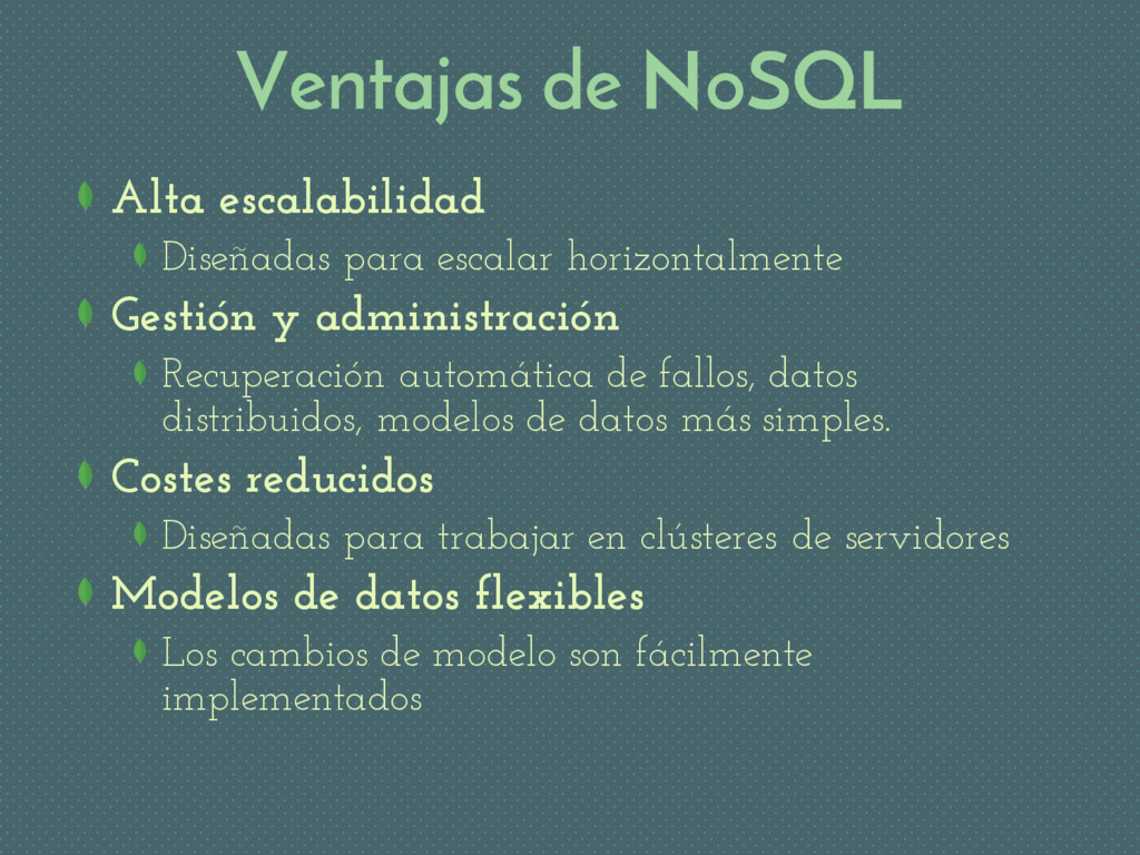 Ventajas de NoSQL Alta escalabilidad Diseñadas ...