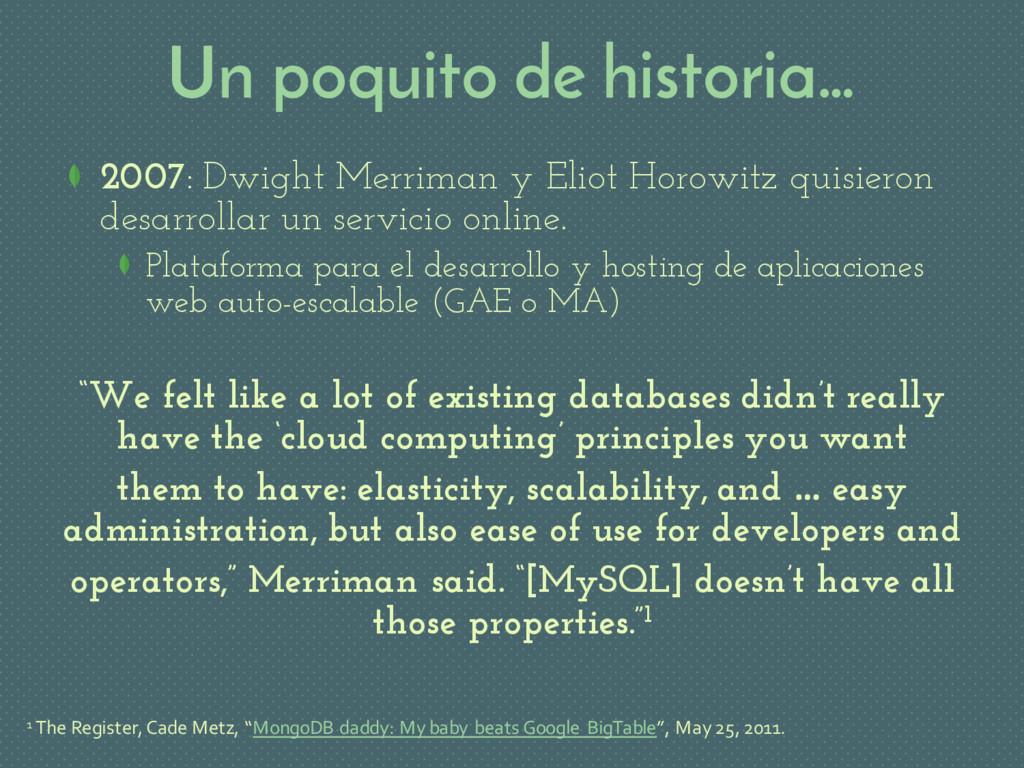 Un poquito de historia… 2007: Dwight Merriman y...