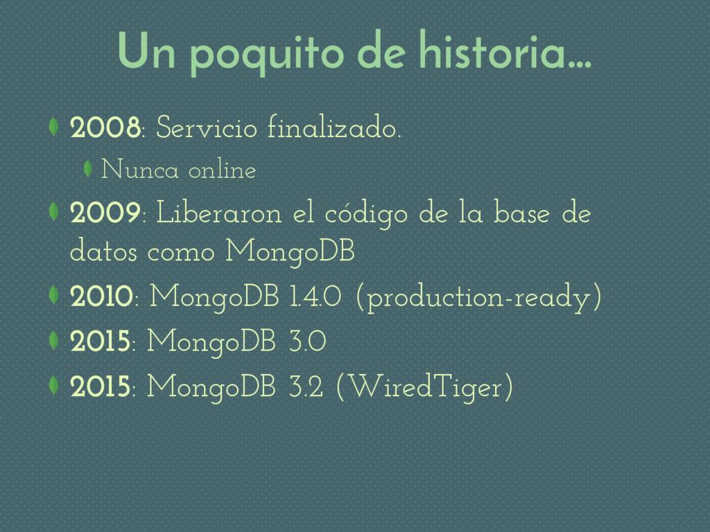 Un poquito de historia… 2008: Servicio finaliza...
