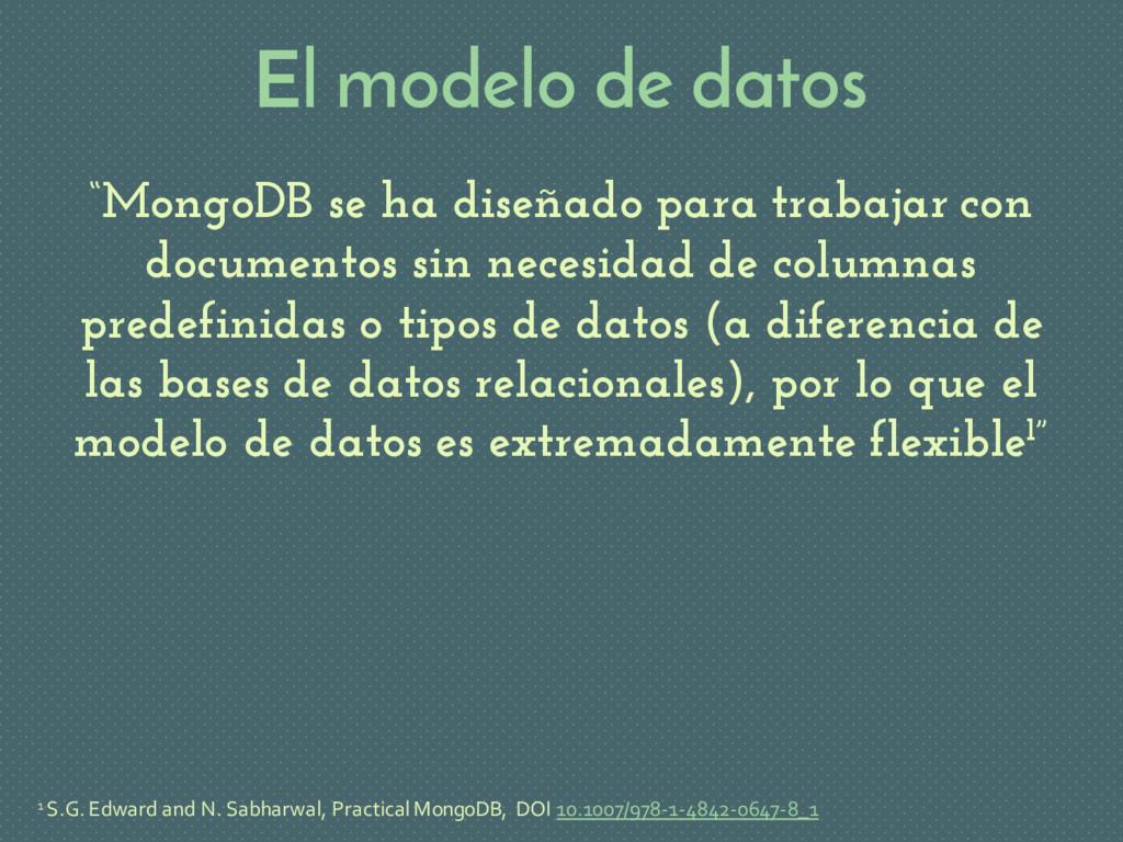 """El modelo de datos """"MongoDB se ha diseñado para..."""