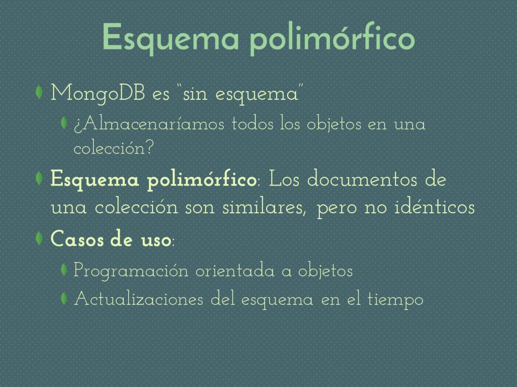 """Esquema polimórfico MongoDB es """"sin esquema"""" ¿A..."""