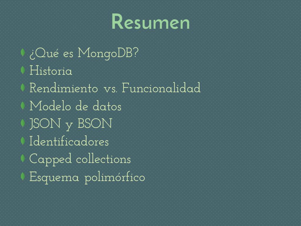 Resumen ¿Qué es MongoDB? Historia Rendimiento v...