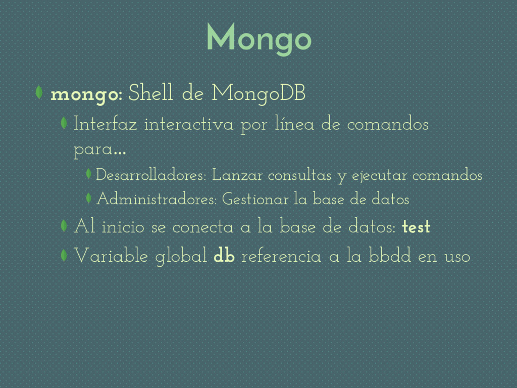 Mongo mongo: Shell de MongoDB Interfaz interact...