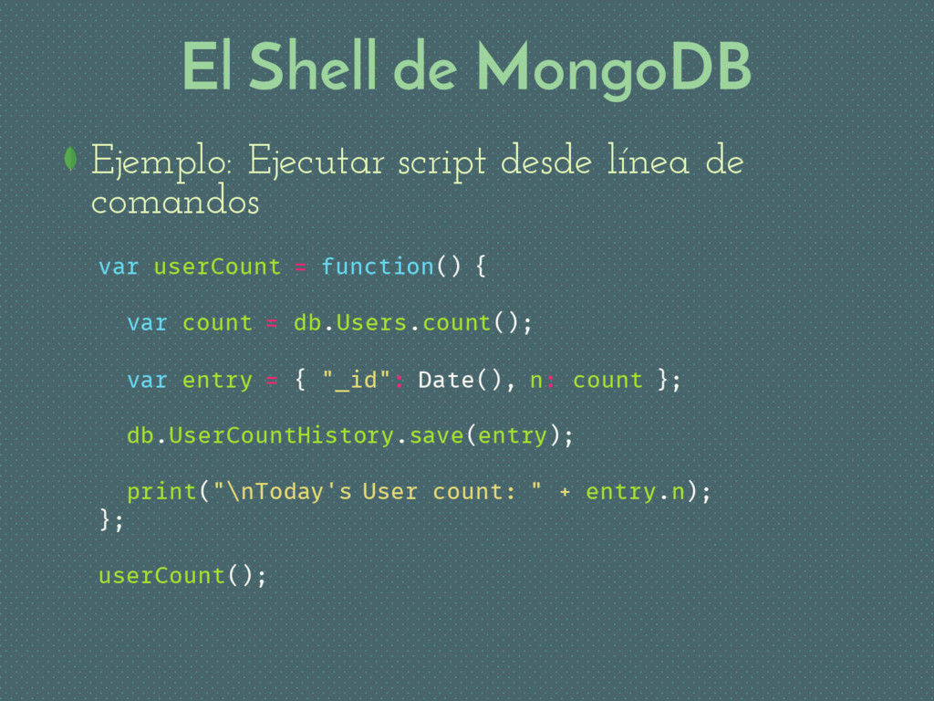 El Shell de MongoDB Ejemplo: Ejecutar script de...