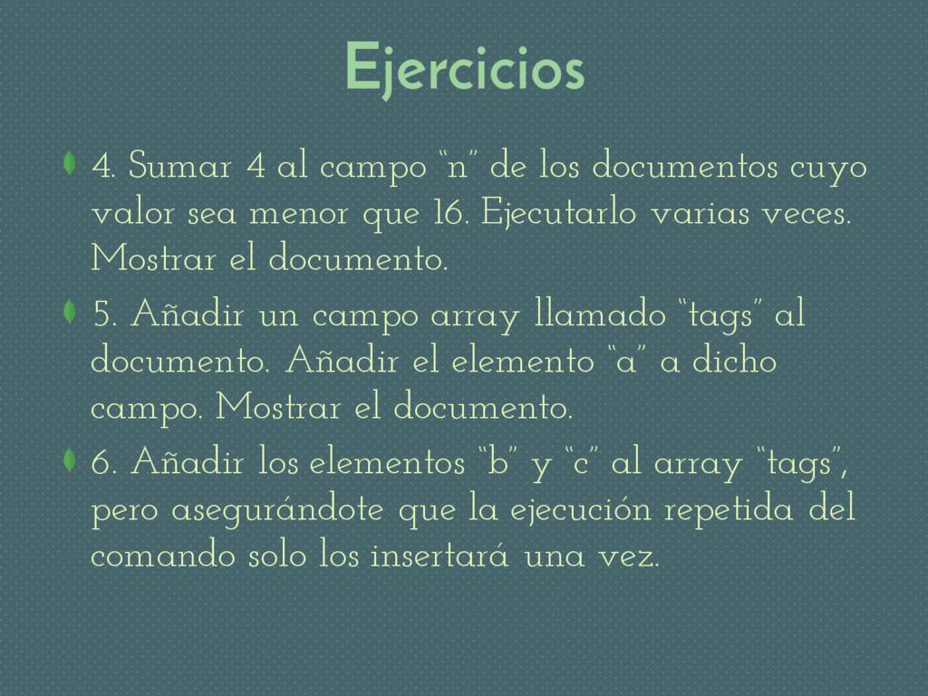 """Ejercicios 4. Sumar 4 al campo """"n"""" de los docum..."""