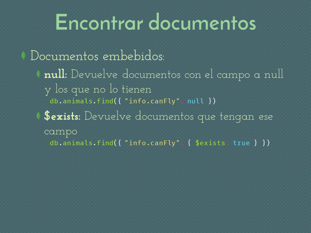Encontrar documentos Documentos embebidos: null...