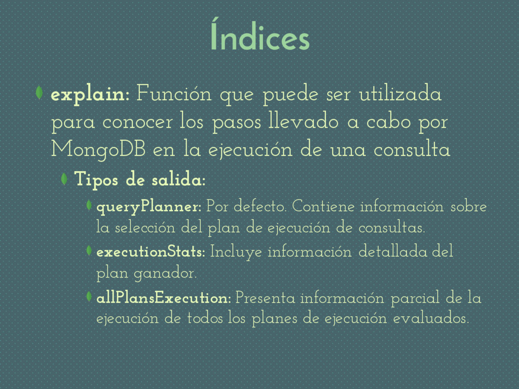 Índices explain: Función que puede ser utilizad...
