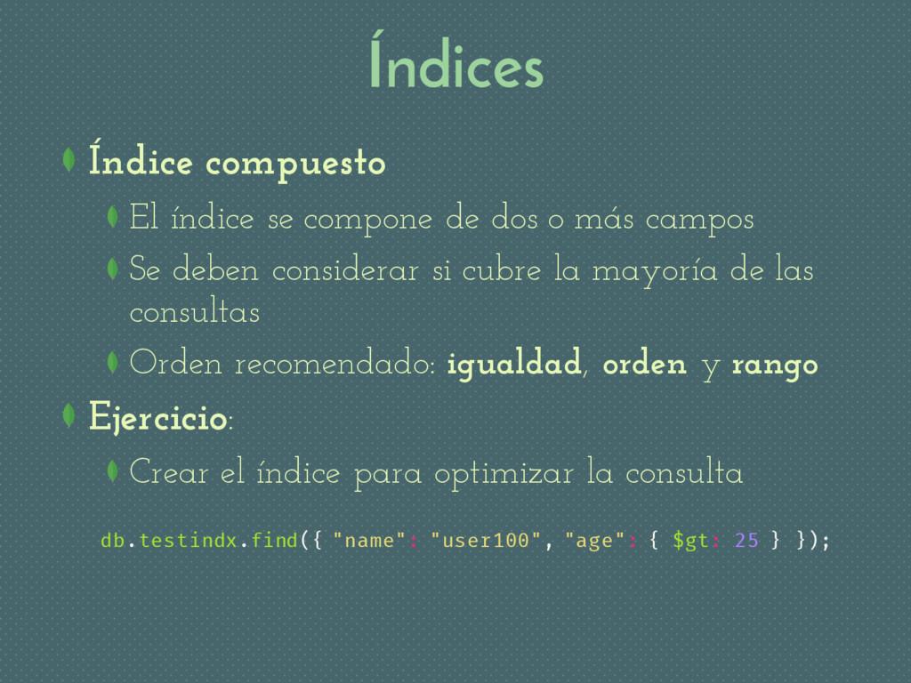 Índices Índice compuesto El índice se compone d...